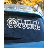 No Risk No Fun!