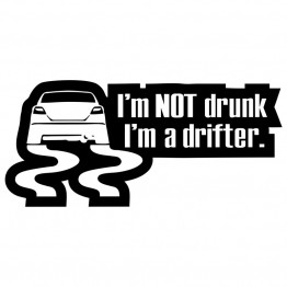I'm not drunk i'm drifter